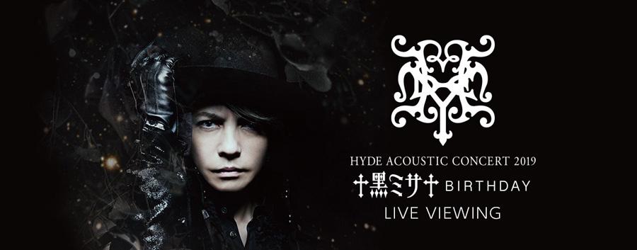 「HYDE ACOUSTIC CONCERT 2019 黑ミサ BIRTHDAY -WAKAYAMA-」
