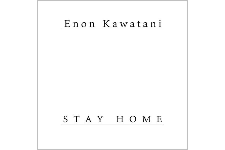 Enon Kawatani『STAY HOME』ジャケット写真